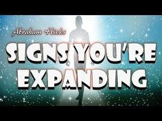 Abraham Hicks ~ Signs That You Are Expanding ~ Uploaded By Dreamunity333 - YouTube