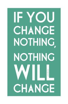#fruitforthought: If you change nothing, nothing will change.