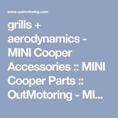 grills + aerodynamics - MINI Cooper Accessories :: MINI Cooper Parts :: OutMotoring - MINI Cooper Accessories + MINI Cooper Parts