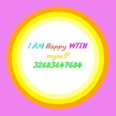 I AM Happy WITH Myself