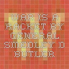 War is a Racket  By General Smedley D. Butler