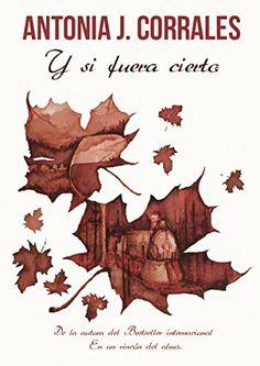 Y si fuera cierto Antonia J Corrales marzo 17