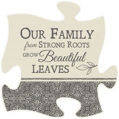 Our family from strong roots grow beautiful leaves is the message of inspiration on this classically designed puzzle piece. Cream Measures x square all puzzle frames easily link together for a unique presentation Family Reunion Quotes, Family Reunion Activities, Family History Quotes, Family Reunion Shirts, Family Reunions, Family Sayings, Youth Activities, Puzzle Piece Crafts, Puzzle Pieces