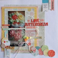 My Love for Buttercream Frosting..... by Lisa H at Studio Calico