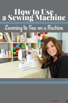 The ultimate guide to learning how to sew with a machine. This is the perfect sewing tutorial for beginners!