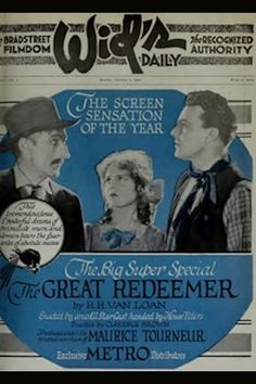 The Great Redeemer (1920) Stars: House Peters, Marjorie Daw, Jack McDonald ~ Directors: Clarence Brown, Maurice Tourneur