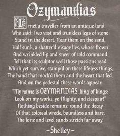 Yo soy un fan de la literatura romántica. Ozymandias de Shelley es un poema que retrata la caída de un gran alcance.