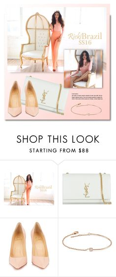 """""""RickiBrazil.com"""" by monmondefou ❤ liked on Polyvore featuring Yves Saint Laurent, Christian Louboutin, Amorium and rickibrazil"""