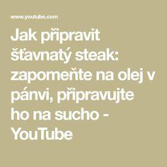 Jak připravit šťavnatý steak: zapomeňte na olej v pánvi, připravujte ho na sucho - YouTube
