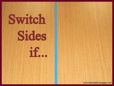 Switch sides if.. Cool get to know you game Would be a great way to practice gustar verbs, too.