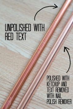 Use ketchup and nail polish remover to polish copper pipes from the hardware store!**