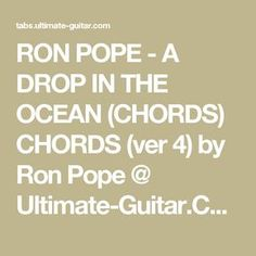 RON POPE - A DROP IN THE OCEAN (CHORDS) CHORDS (ver 4) by Ron Pope @ Ultimate-Guitar.Com