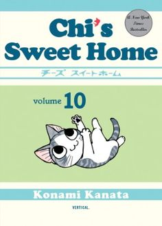 Chi's Sweet Home Graphic Novel 10 (Color) #RightStuf2013 I love this cute little show!!!!