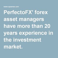 PerfectoFX' forex #asset #managers have more than 20 years experience in the investment market.