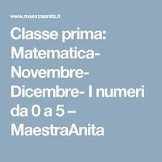 Classe prima: Matematica- Novembre- Dicembre- I numeri da 0 a 5 – MaestraAnita
