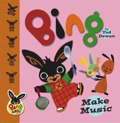 Classic Bing: 'Make Music' by Ted Dewan Bing Bunny, Disney Family, Kids Gifts, Childrens Books, Pikachu, Minnie Mouse, This Book, Activities, Disney Characters