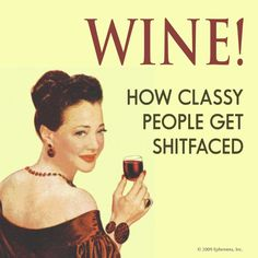Wine Glass Sayings, Wine Quotes, Food Quotes, Funny Quotes, Funny Blogs, Classy People, Sarcasm Humor, I Laughed, Life Hacks