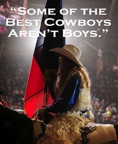 "AMEN! ""Some of the best cowboys aren't boys."" Fort Worth Stock Show and Rodeo, Fort Worth, Texas"