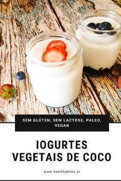 Receita de Iogurtes Vegetais de Coco [Vegan, Paleo] Sans Lactose, Sans Gluten, Dairy Free Yogurt, Natural Yogurt, Vegan Recipes, Good Food, Food And Drink, Low Carb, Nutrition
