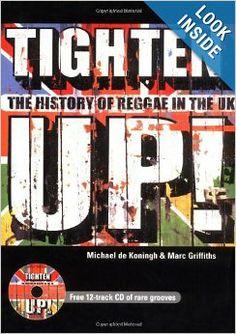 Tighten Up!: The History of British Reggae: Michael de Koningh, Marc Griffiths: 9781860745591: Amazon.com: Books