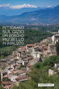 Pettorano sul Gizio is one of the most beautiful villages of Italy inside a nature reserve in the Abruzzo near the town of Sulmona. Giza, Nature Reserve, Day Trip, Italy Travel, Where To Go, Wander, Favorite Quotes, City Photo, Most Beautiful