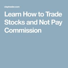 Learn How to Trade Stocks and Not Pay Commission