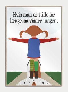 Pippi Langstrømpe med citatet: Hvis man er stille for længe så visner tungen. Words Quotes, Wise Words, Me Quotes, Qoutes, Motivational Quotes, Sayings, Kids Prints, Great Words, Funny Signs