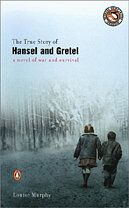 The True Story of Hansel and Gretel -by Louise Murphy    In the winter of 1943, on the outskirts of a dark forest, two Jewish children flee the Nazis with their father and stepmother. In a moment of desperation, the children are given the aliases Hansel and Gretel and sent alone into the woods to hide.
