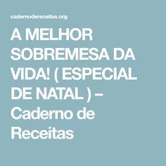 A MELHOR SOBREMESA DA VIDA! ( ESPECIAL DE NATAL ) – Caderno de Receitas