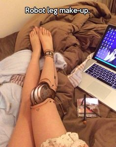 Impressive robot leg make-up.