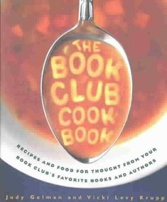 Books and food and recipes? Oh My!! This book also has some great ideas on choosing books for your book club. Loads of fun!