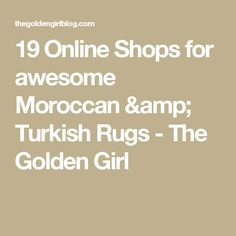 19 Online Shops for awesome Moroccan & Turkish Rugs - The Golden Girl Moroccan Style Bedroom, Chicago Fashion, Turkish Design, Rug Inspiration, Beauty Hacks, Beauty Tips, Rugs On Carpet, Carpets, Golden Girls