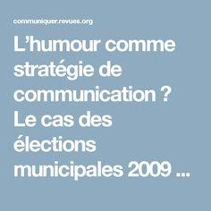L'humour comme stratégie de communication? Le cas des élections municipales 2009 au Québec