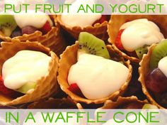 """Put fruit & yogurt in a waffle cone - #easy #fun #food via """"24 Incredibly Simple Ways To Make Your Food Taste Awesome"""""""
