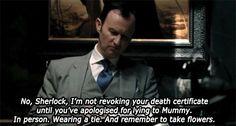 Mycroft knows what matters.