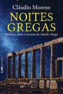 NOITES GREGAS: HISTÓRIAS, MITOS E ENCANTOS DO MUNDO ANTIGO - Cláudio Moreno - L&PM Pocket - A maior coleção de livros de bolso do Brasil