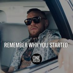Remember why you started. #onepercentgroup #motivation #inspiration #entrepreneur #luxury #quotes #success #money #business #conormcgregor