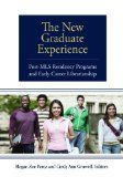The New Graduate Experience:  Post-MLS residency programs and early career librarianship edited by Megan Zoe Perez and Cindy Ann Gruwell, Z682.4.C63 N49 2011