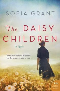 The Daisy Children: A Novel by Sofia Grant https://www.amazon.com/dp/0062693441/ref=cm_sw_r_pi_dp_U_x_ZhFNAbCS0KSMY
