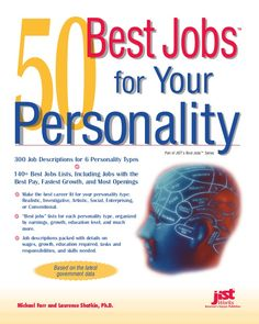 50  Best Jobs  ™  for  Your  Personality 300 Job Descriptions for 6 Personality Types )  140+ Best Jobs Lists, Including J...