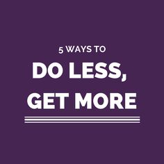 Shaa wasmund: do less and get more