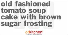 A 5-star recipe for Old-Fashioned Tomato Soup Cake With Brown Sugar Frosting made with spice cake mix, condensed tomato soup, water, eggs, vegetable oil, walnuts, raisins