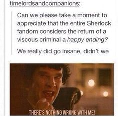"Well, I have actually never watched this incarnation of Sherlock Holmes. However, I believe the word you're looking for there is ""vicious""... Moriarty never seemed all that thick to me. ☺️ (❤️K)"