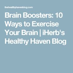 Brain Boosters: 10 Ways to Exercise Your Brain | iHerb's Healthy Haven Blog