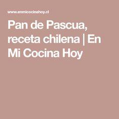 Pan de Pascua, receta chilena | En Mi Cocina Hoy