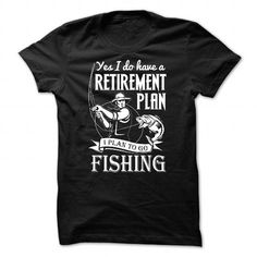Retirement Plan To Fishing T Shirts, Hoodies. Get it now ==► https://www.sunfrog.com/Funny/Retirement-Plan-To-Fishing-Black-50141337-Guys.html?41382 $23