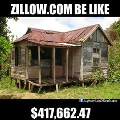 "Zillow ""Zestimate"" -- #dontbefooled! Ask a real estate pro."