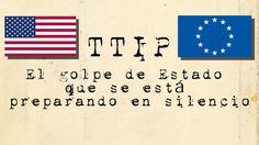 TTIP, El golpe de Estado que se está preparando en silencio - YouTube