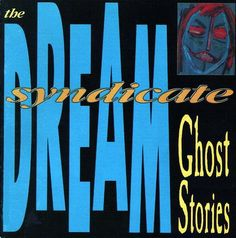 The Dream Syndicate - Ghost Stories (Vinyl, LP, Album) at Discogs