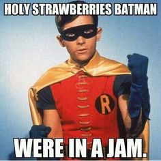 """Holy strawberries Batman - we're in a jam! grammatical error - i did not create this - """"we're"""" Batman Robin funny humor Funny Shit, The Funny, Hilarious, Funny Stuff, Nerd Stuff, Funny Things, Funny Puns, Funny Humor, Random Things"""